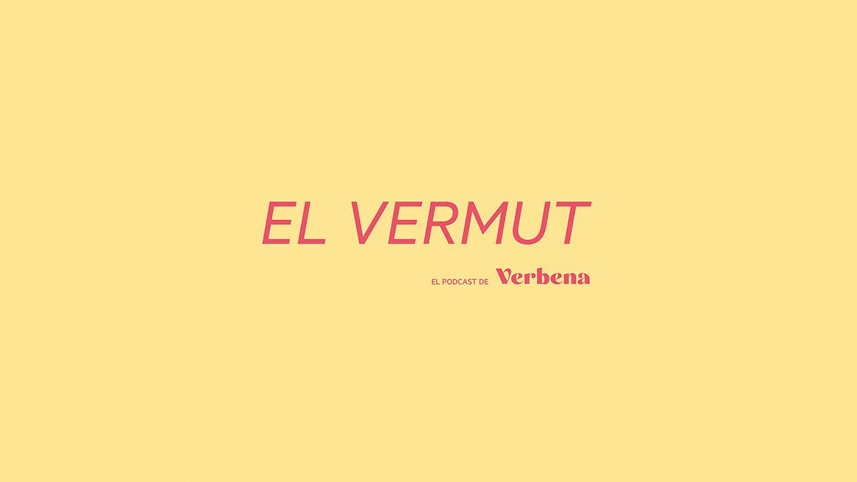 El Vermut, el podcast de Revista Verbena