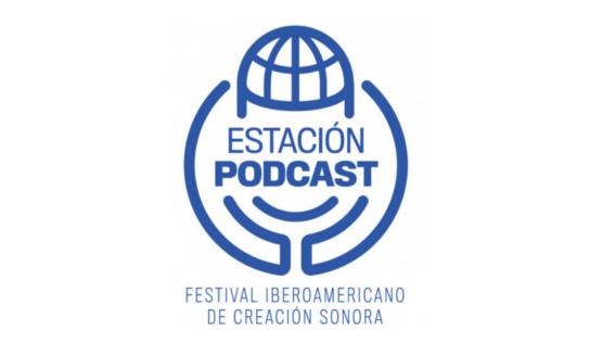 Estación Podcast, el primer festival iberoamericano de podcasting